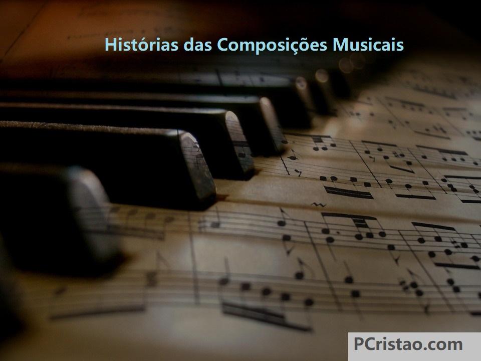 Histórias das Composições Musicais
