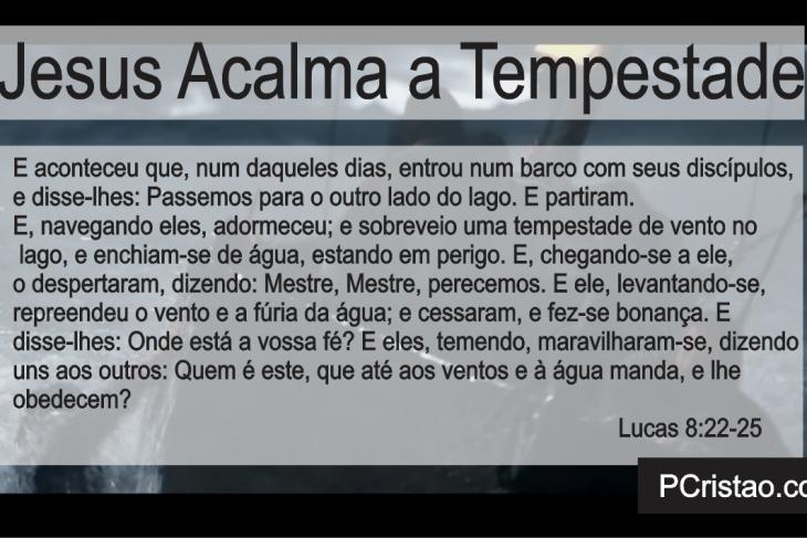 Jesus Acalma (Apazigua) a Tempestade